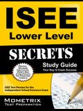 ISEE Lower Level Secrets Study Guide: ISEE Test Review for the Independent School Entrance Exam