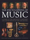 The Encyclopedia of Music: A Guide to the Greatest Composers and the Instruments of the Orchestra