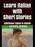 Learn Italian with Short Stories: Interlinear Italian to English