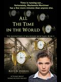 All the Time in the World: The Adventures of Mackenzie Mortimer, Book Three