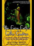 The Fairy Faith in Celtic Countries: The Classic Study of Leprechauns, Pixies, and Other Fairy Spirits