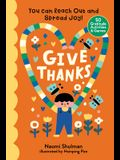 Give Thanks: You Can Reach Out and Spread Joy! 50 Gratitude Activities & Games