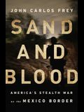 Sand and Blood: America's Stealth War on the Mexico Border