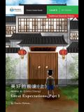 Great Expectations: Part 1: Mandarin Companion Graded Readers Level 2, Traditional Character Edition