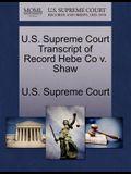 U.S. Supreme Court Transcript of Record Hebe Co V. Shaw
