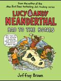 Lucy & Andy Neanderthal: Bad to the Bones