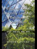 Windows(R) 64-bit Assembly Language Programming Quick Start: Intel(R) X86-64, SSE, AVX