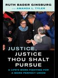 Justice, Justice Thou Shalt Pursue: A Life's Work Fighting for a More Perfect Union