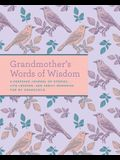 Grandmother's Words of Wisdom: A Keepsake Journal of Stories, Life Lessons, and Family Memories for My Grandchild