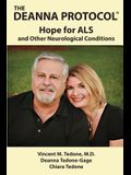 The Deanna Protocol(R): Hope For ALS and other Neurological Conditions