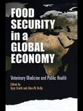 Food Security in a Global Economy: Veterinary Medicine and Public Health
