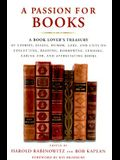 A Passion for Books: A Book Lover's Treasury of Stories, Essays, Humor, Lore, and Lists on Collecting, Reading, Borrowing, Lending, Caring