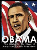 Obama: The Historic Election of America's 44th President