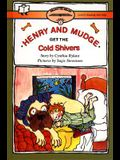 Henry and Mudge Get the Cold Shivers: Ready-To-Read Level 2