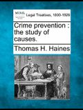 Crime Prevention: The Study of Causes.
