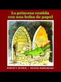 La Princesa Vestida Con Una Bolsa de Paper = The Paper Bag Princess
