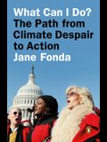 What Can I Do?: The Path from Climate Despair to Action