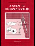 A Guide to Designing Welds