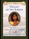 Valley of the Moon: the Diary of María Rosalia de Milagros
