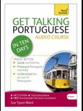 Get Talking Portuguese in Ten Days Beginner Audio Course: The Essential Introduction to Speaking and Understanding
