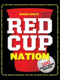 Red Cup Nation: 100 Party Drink Recipes
