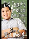 Zach Ziegler's So-Called Middle School Life