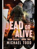 Dead or Alive: (previously published as a part of Savage Reborn)