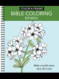 Color & Frame - Bible Coloring: Hymns (Adult Coloring Book)