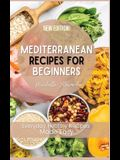 Mediterranean Recipes for Beginners: Everyday Healthy Recipes Made Easy