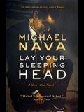 Lay Your Sleeping Head: A Henry Rios Novel