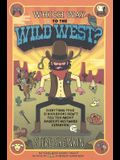 Which Way to the Wild West? Everything Your Schoolbooks Didn't Tell You about We