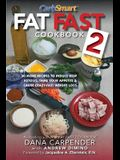 Fat Fast Cookbook 2: 50 More Low-Carb High-Fat Recipes to Induce Deep Ketosis, Tame Your Appetite, Cause Crazy-Fast Weight Loss, Improve Me