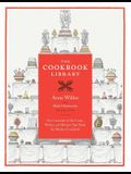 The Cookbook Library, Volume 35: Four Centuries of the Cooks, Writers, and Recipes That Made the Modern Cookbook