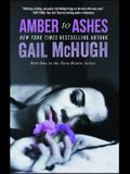 Amber to Ashes: Part One in the Torn Hearts Series