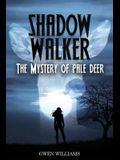 Shadow Walker: The Mystery of Pale Deer