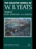 The Collected Works of W.B. Yeats: Volume XII: John Sherman and Dhoya