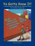 YA Gotta Know It!: A Conversational Approach to American Slang for the ESL Classroom
