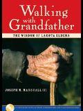 Walking with Grandfather: The Wisdom of Lakota Elders [With CD]
