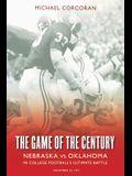 The Game of the Century: Nebraska Vs. Oklahoma in College Football's Ultimate Battle