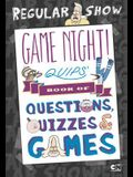 Game Night! Quips' Book of Quizzes, Puzzles, and Games!