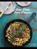 One Pan, Two Plates: More Than 70 Complete Weeknight Meals for Two (One Pot Meals, Easy Dinner Recipes, Newlywed Cookbook, Couples Cookbook)