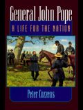 General John Pope: A Life for the Nation