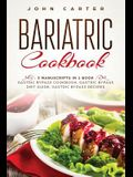 Bariatric Cookbook: 3 Manuscripts in 1 Book - Gastric Bypass Cookbook, Gastric Bypass Diet Guide, Gastric Bypass Recipes