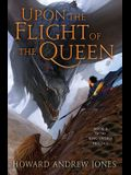 Upon the Flight of the Queen (The Ring-Sworn Trilogy)