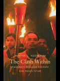 The Clash Within: Democracy, Religious Violence, and India's Future