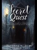 The Secret Quest: The Twith Logue Chronicles