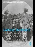 Gringo Injustice: Insider Perspectives on Police, Gangs, and Law