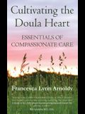 Cultivating the Doula Heart: Essentials of Compassionate Care