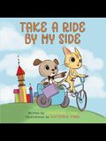 Take a Ride by My Side
