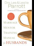 Marriage Mentor Training Manual for Husbands: A Ten-Session Program for Equipping Marriage Mentors